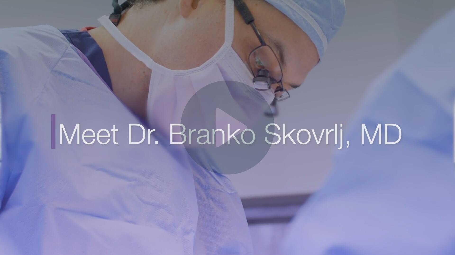 Meet Dr. Branko Skovrlj, MD